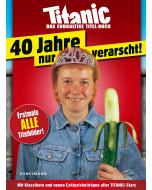 TITANIC –Das endgültige Titel-Buch: 40 Jahre nur verarscht!