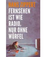 Hans Zippert: Fernsehen ist wie Radio, nur ohne Würfel