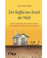 Leo Fischer: »Der Kaffee am Arsch der Welt«