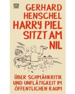 Gerhard Henschel: Harry Piel sitzt am Nil