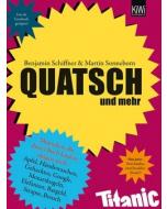 Martin Sonneborn, Benjamin Schiffner: Quatsch und mehr