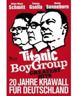 Sonneborn/Gsella/Schmitt: Titanic BoyGroup Greatest Hits