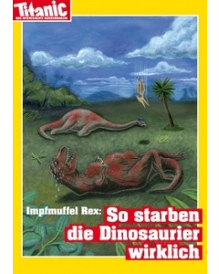 Impfmuffel Rex: So starben die Dinosaurier wirklich