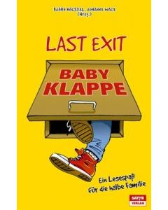 Björn Högsdal, Johanna Wack (Hrsg.): Last Exit Babyklappe