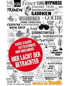 Hauck und Bauer, Hurzlmeier, Rattelschneck: Hier lacht der Betrachter