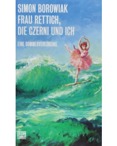 Simon Borowiak: »Frau Rettich, die Czerni und ich«