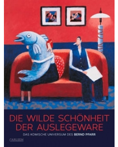 Bernd Pfarr: »Die wilde Schönheit der Auslegeware«