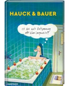 Hauck & Bauer: »Ist das noch Entspannung oder schon Langeweile?«