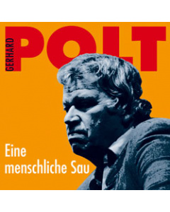 Gerhard Polt: Eine menschliche Sau