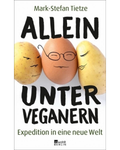 Mark-Stefan Tietze: Allein unter Veganern