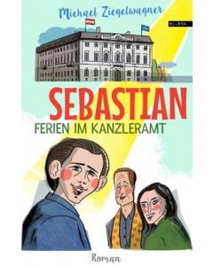 Michael Ziegelwagner: »Sebastian – Ferien im Kanzleramt«